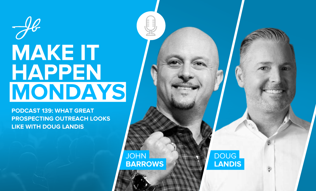 Podcast 139: What Great Prospecting Outreach Looks Like With Doug Landis
