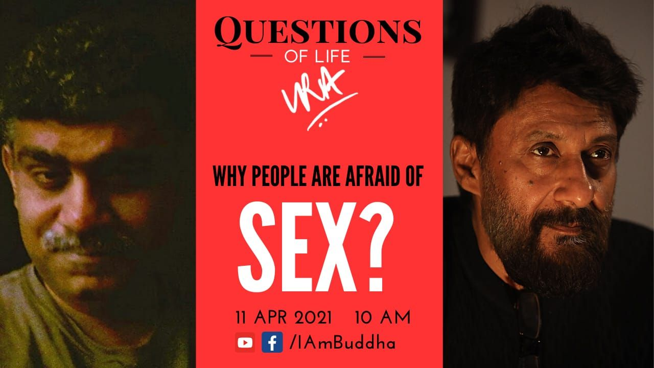May be an image of 2 people, including Drishtikone Bharat and text that says 'QUESTIONS LIFE OF UKA WHY PEOPLE ARE AFRAID OF SEX? 11 APR 2021 10 AM f /lAmBuddha'