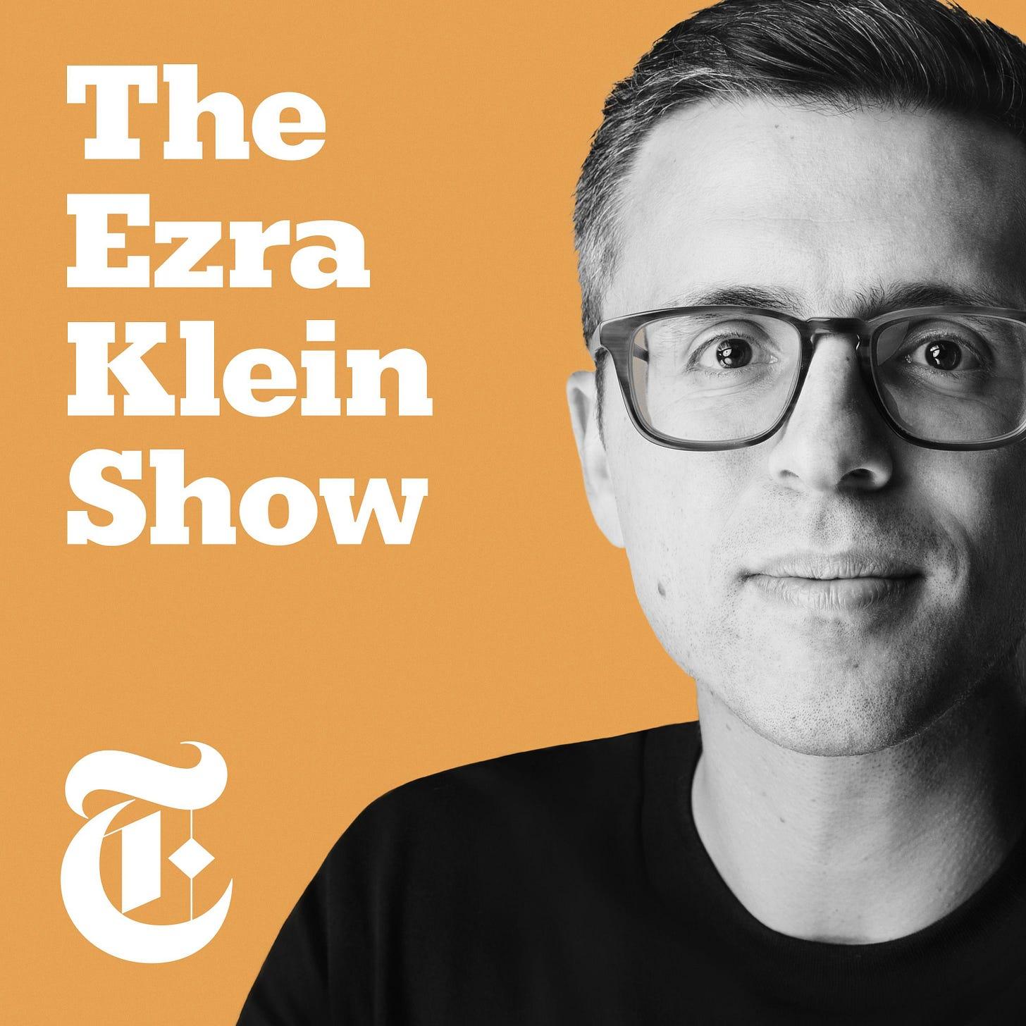 The Ezra Klein Show - The New York Times