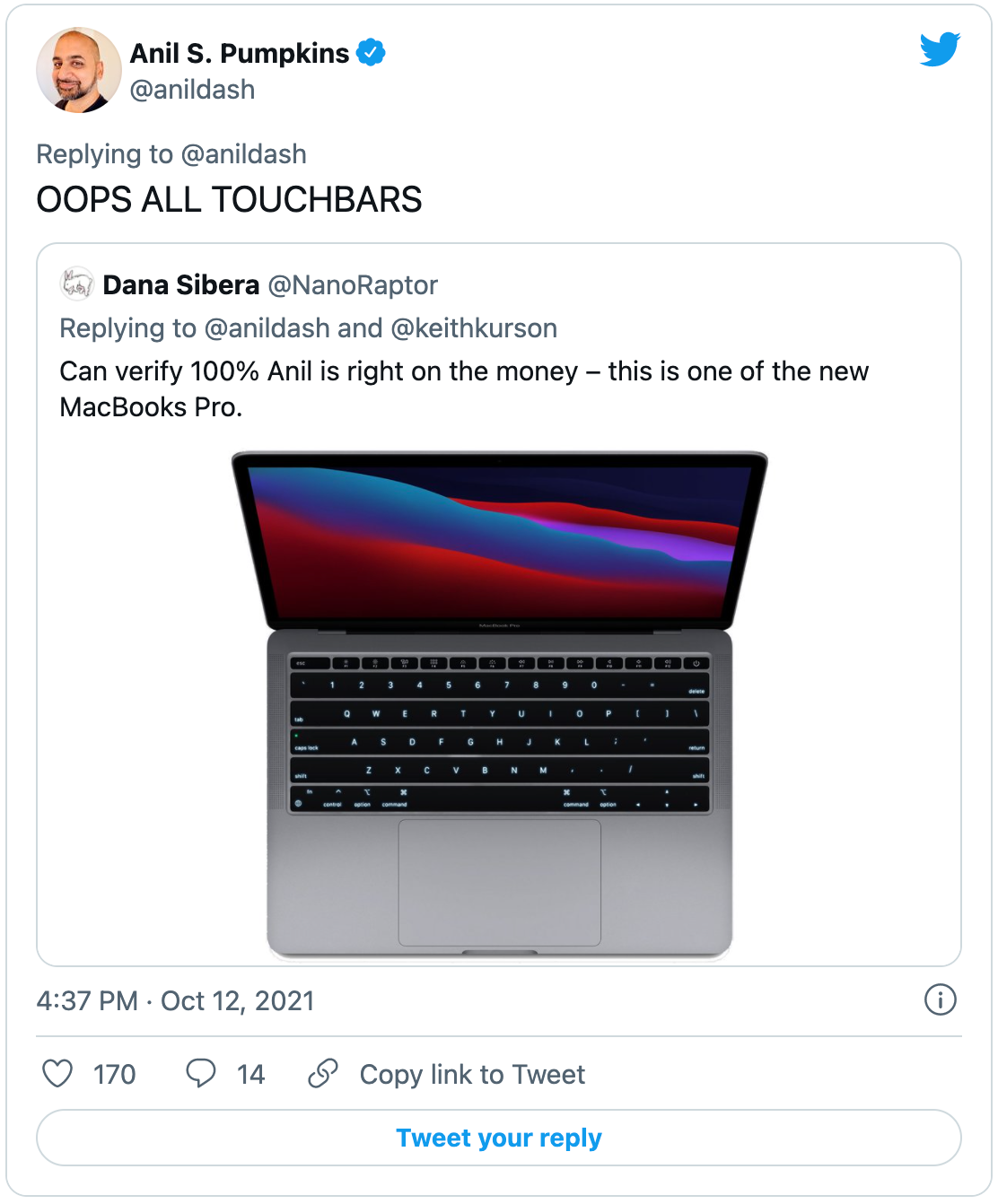 """Tweet by Anil Dash that embeds a mockup of a MacBook Pro with, instead of a keyboard, a series of long skinny touchbars that have pictures of the letters where they normal keyboard letters would be, i.e. a vision of hell. Anil's tweet says """"OOPS ALL TOUCHBARS"""""""