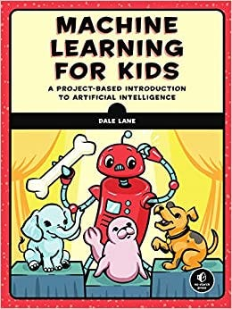 Buy Machine Learning for Kids: A Project-Based ...