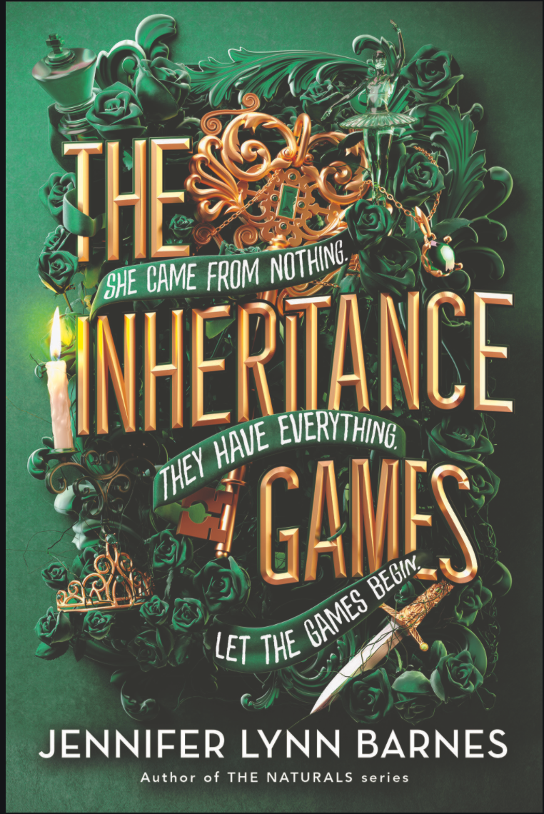"""A dark green book cover with the subtitle, """"She came from nothing, they have everything, let the games begin,"""" in white text on a dark green banner intertwined between the title in gold letters, The Inheritance Games and the name of the author, Jennifer Lynn Barnes at the bottom of the cover. Around the title is a single lit candle and a small dagger."""