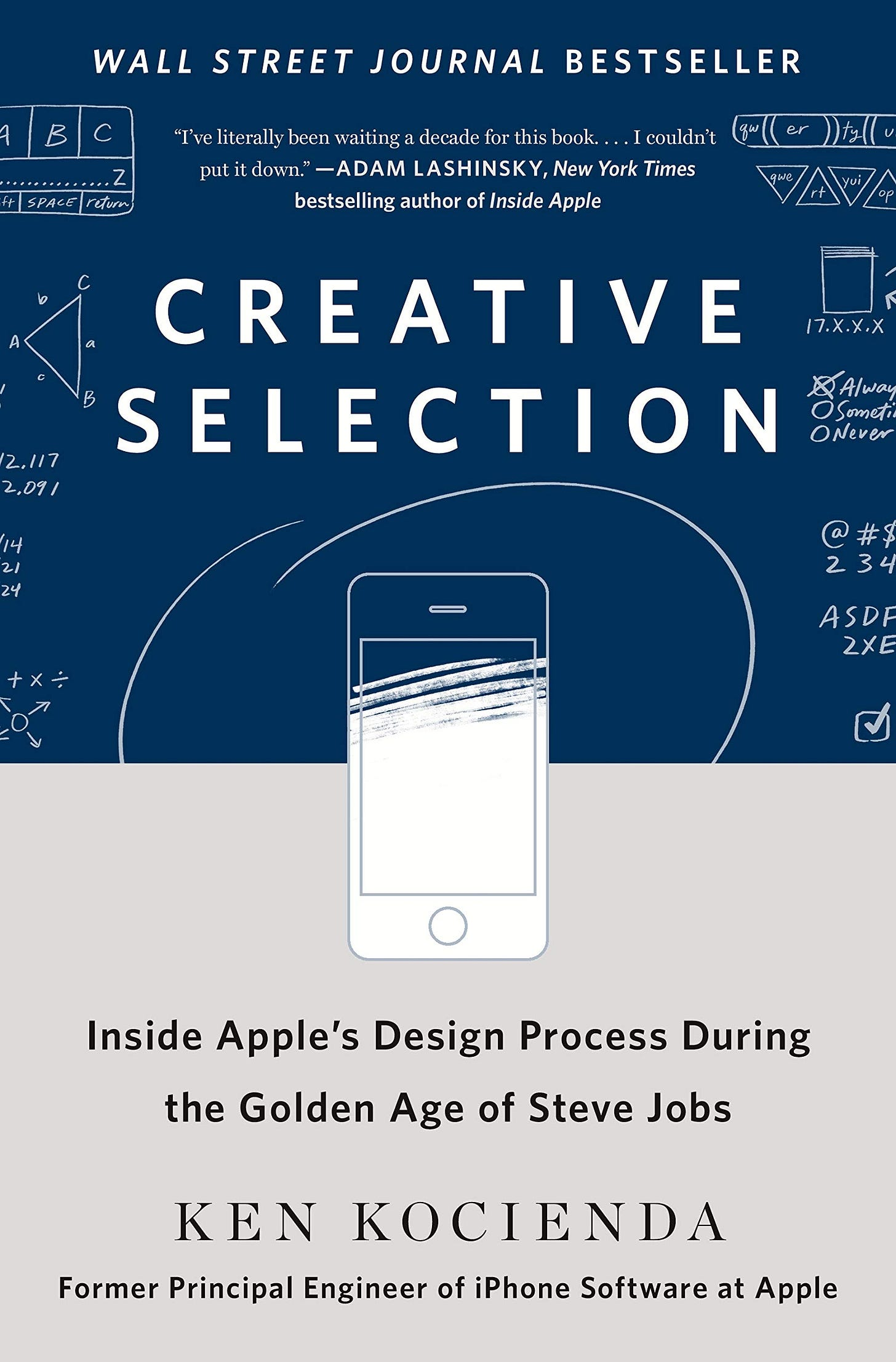 Creative Selection: Inside Apple's Design Process During the Golden Age of  Steve Jobs: Kocienda, Ken: 9781250194466: Amazon.com: Books