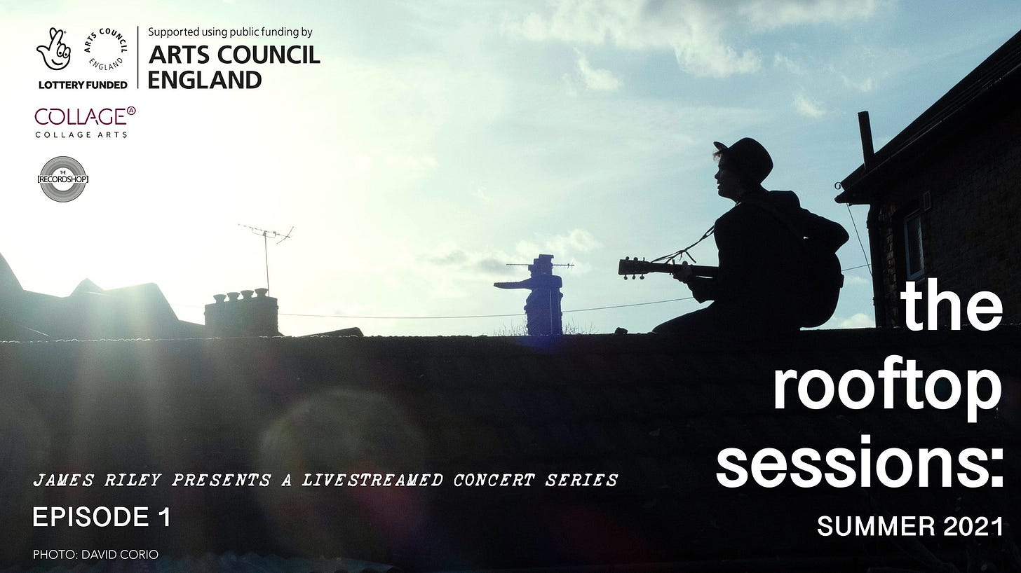 """May be an image of sky and text that says """"Supportedu tedusingpublicfunding publicf ENGLAND ARTS COUNCIL UND FUNDED ENGLAND COLLAGE® COLLAGE ARTS JAMES RILEY PRESENTS A LIVESTREAMED CONCERT SERIES EPISODE 1 PHOTO: DAVIDCORIO CORIO the rooftop sessions: SUMMER 2021"""""""