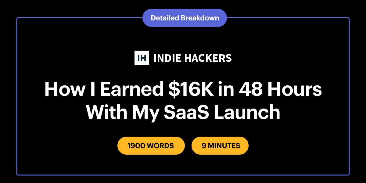 How I earned $16K in 48 hours with my SaaS launch (Detailed breakdown)