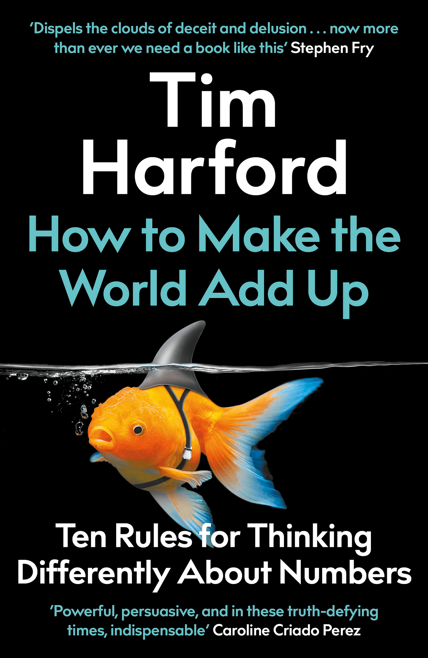 How to Make the World Add Up – Ten Rules for Thinking Differently About Numbers