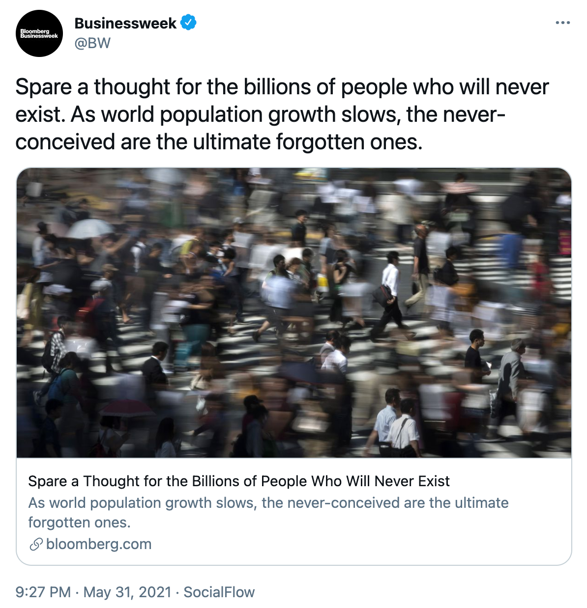 """Tweet from Bloomberg Businessweek reading """"Spare a thought for the billions of people who will never exist. As world population growth slows, the never-conceived are the ultimate forgotten ones."""""""