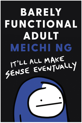 book cover of Barely Functional Adult: It'll All Make Sense Eventually by Meichi Ng
