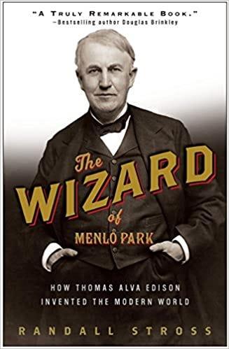 The Wizard of Menlo Park: How Thomas Alva Edison Invented the ...