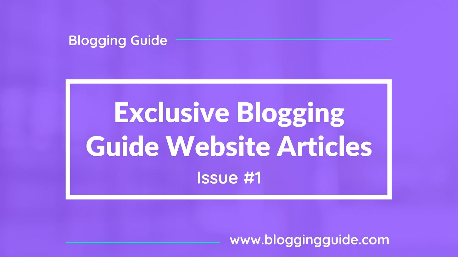 blogging guide articles, blogging guide blog, blogging guide, blogging guide newsletter, bloggingguide, how to start a blog, how to create a blog, blogging newsletter, best substack newsletters, best medium publications
