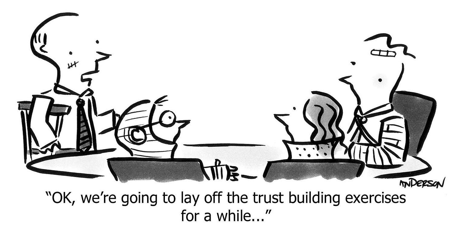 Cartoon: 'OK, we're going to lay off the trust building ...