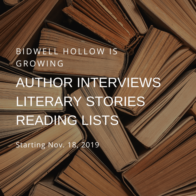 "Stack of books and the text, ""Bidwell Hollow is growing. Author interviews, literary stories, reading lists, starting Nov. 18, 2019."""