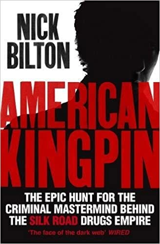 Buy American Kingpin: The Epic Hunt for the Criminal Mastermind behind the  Silk Road Drugs Empire Book Online at Low Prices in India   American Kingpin:  The Epic Hunt for the Criminal