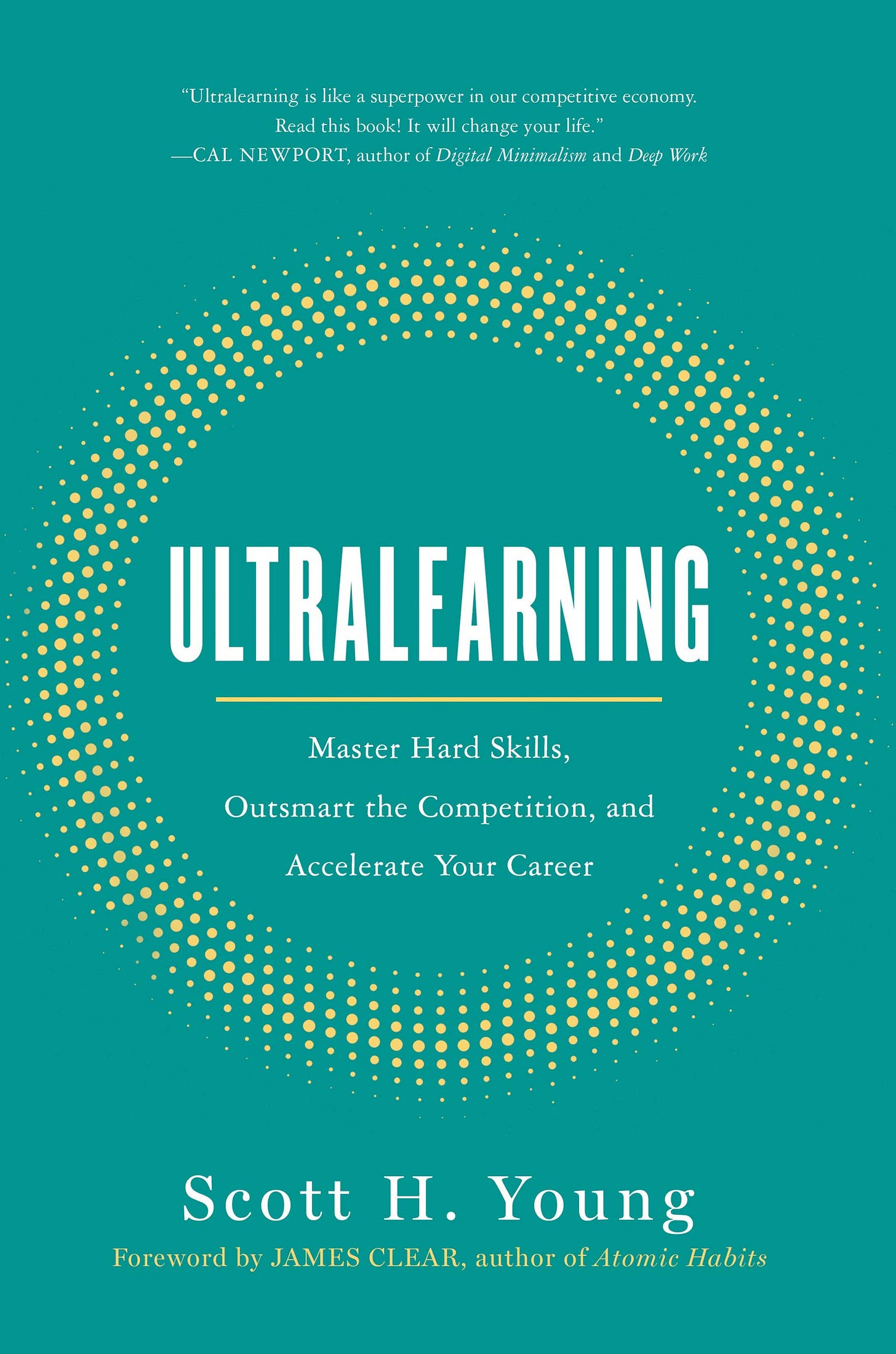 Ultralearning: Master Hard Skills, Outsmart the Competition, and Accelerate  Your Career: Young, Scott, Clear, James: 9780062852687: Amazon.com: Books