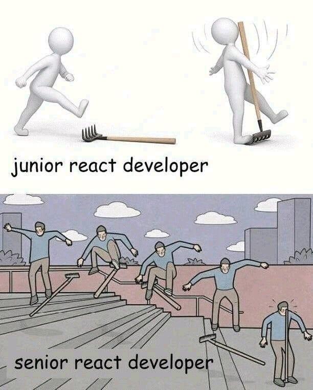 When you are senior react dev: ProgrammerHumor