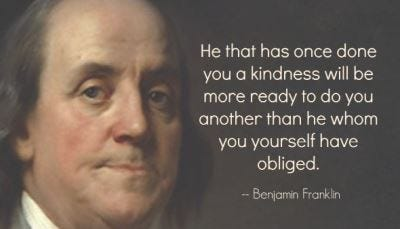 How to Use the Ben Franklin Effect to Build Relationships | The Fourth  Revolution Blog