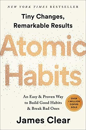 Atomic Habits: An Easy & Proven Way to Build Good Habits & Break ...