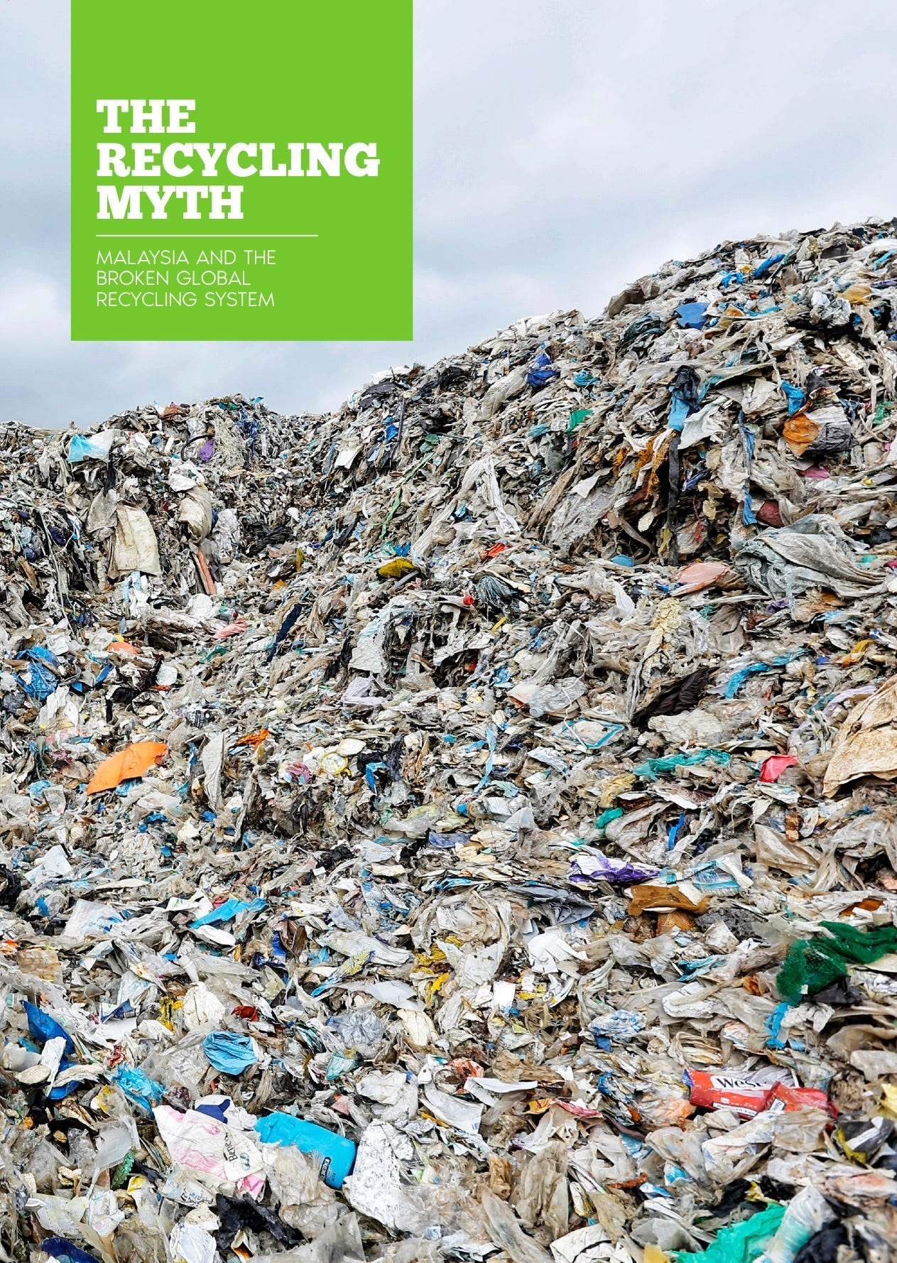 THE RECYCLING MYTH: Malaysia and the Broken Global Recycling System -  Greenpeace Malaysia