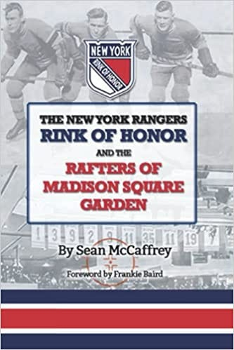 The New York Rangers Rink of Honor and the Rafters of Madison Square Garden:  McCaffrey, Sean: 9798541081091: Amazon.com: Books