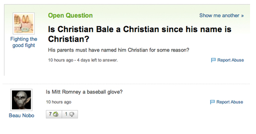 """Yahoo Answers question: """"Is Christian Bale a Christian since his name is Christian? His parents must have named him Christian for a reason."""" Answer: """"In Mitt Romney a baseball glove?"""""""