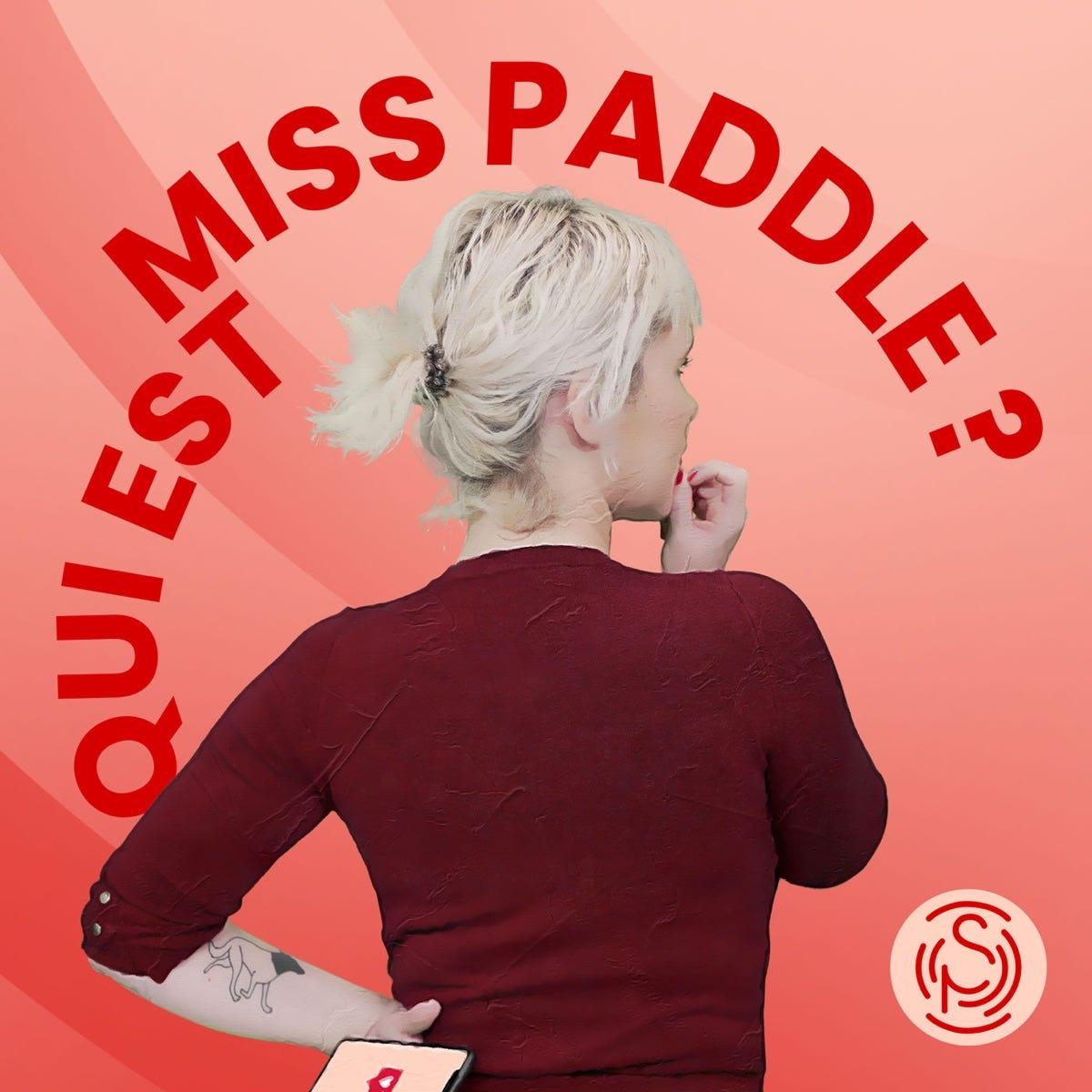 Qui est Miss Paddle ? – Podcast – Podtail