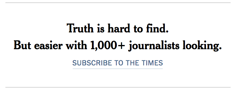 The New York Times. Truth is hard to find. But easier with 1,000 ...