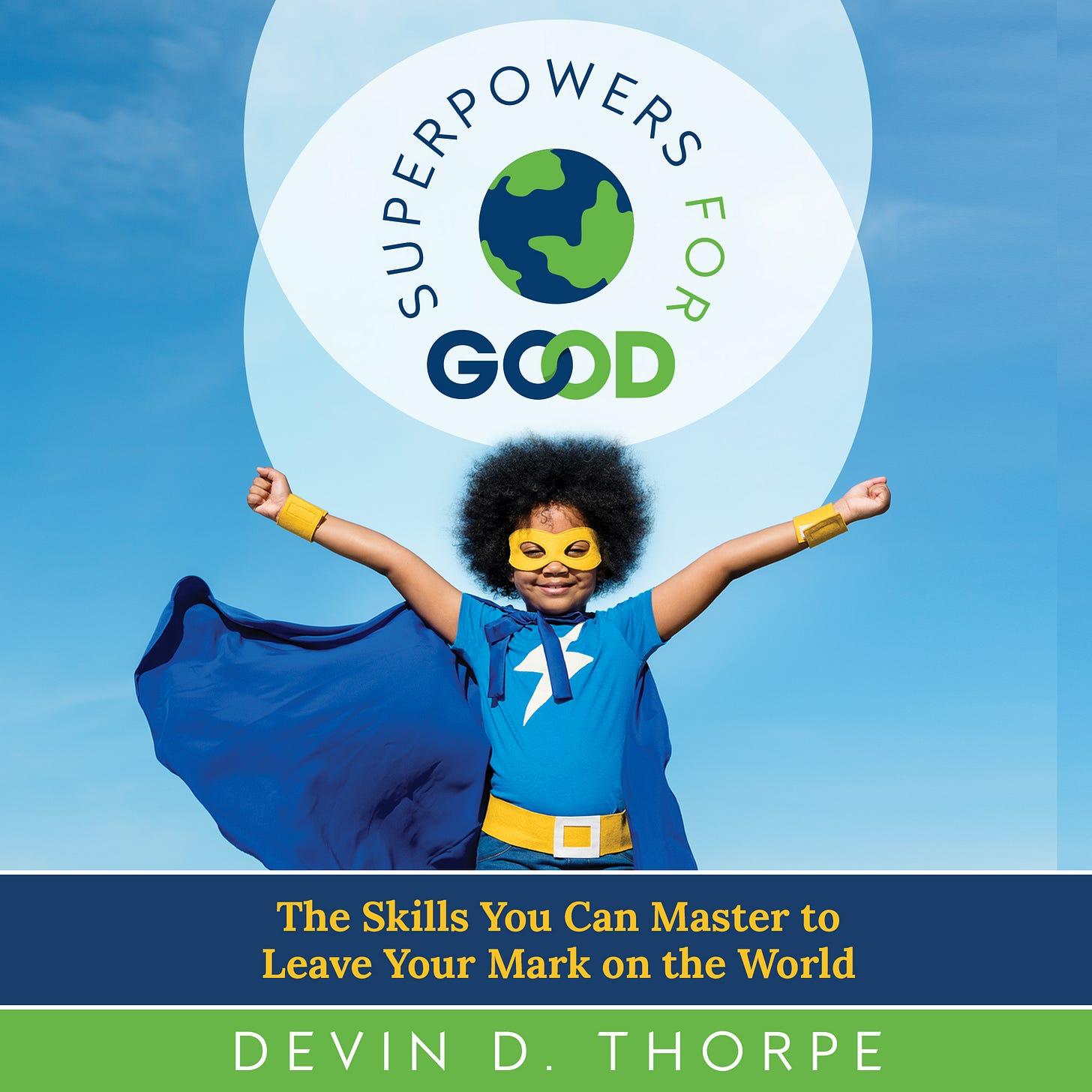 Book cover for Superpowers for Good, showing a kid dressed as a superhero.