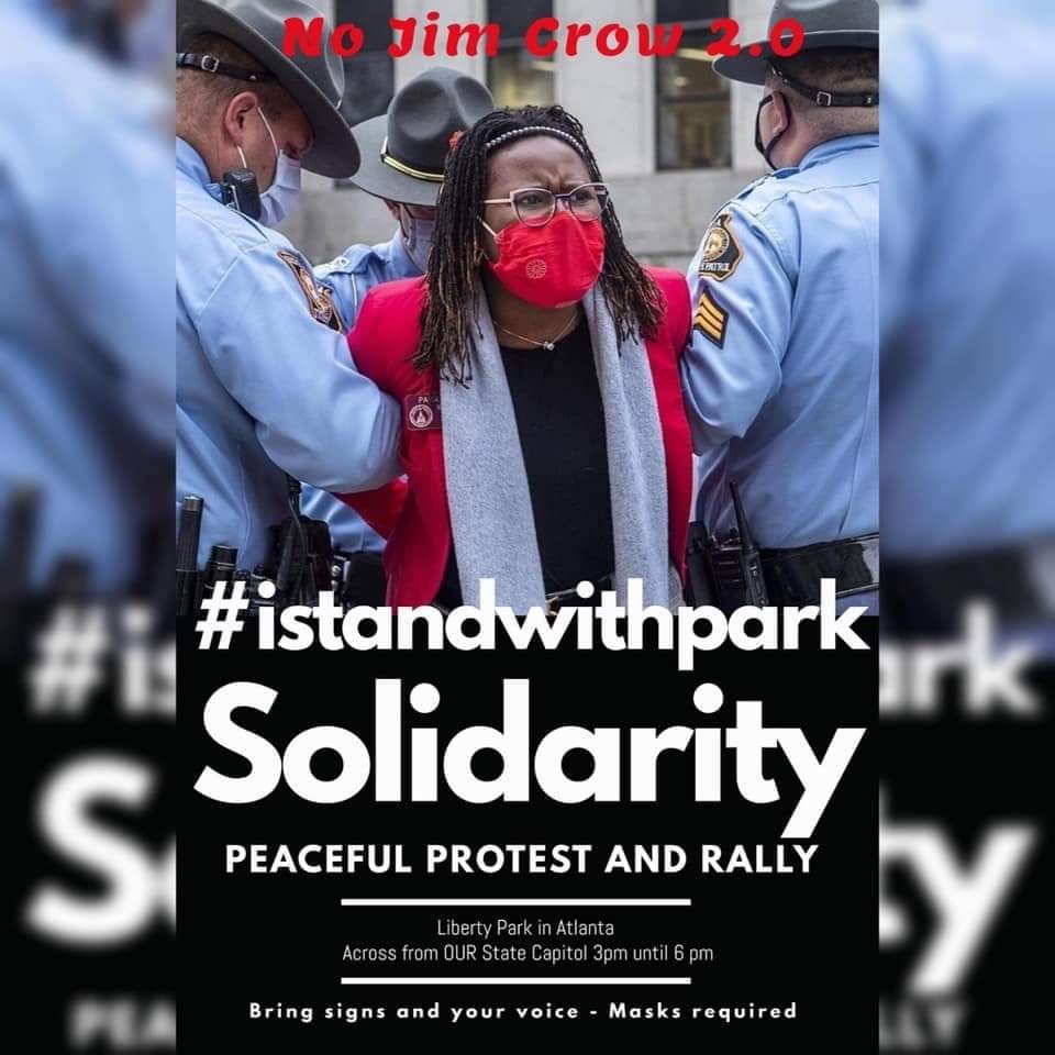 May be an image of one or more people, people standing and text that says 'No Jim Crow 2.0 #istandwithpark S Solidarity PEACEFUL PROTEST AND RALLY bert Park Atlanta Across rom OUR State Capito 3pm until Bring pm igns and your voice Masks required'