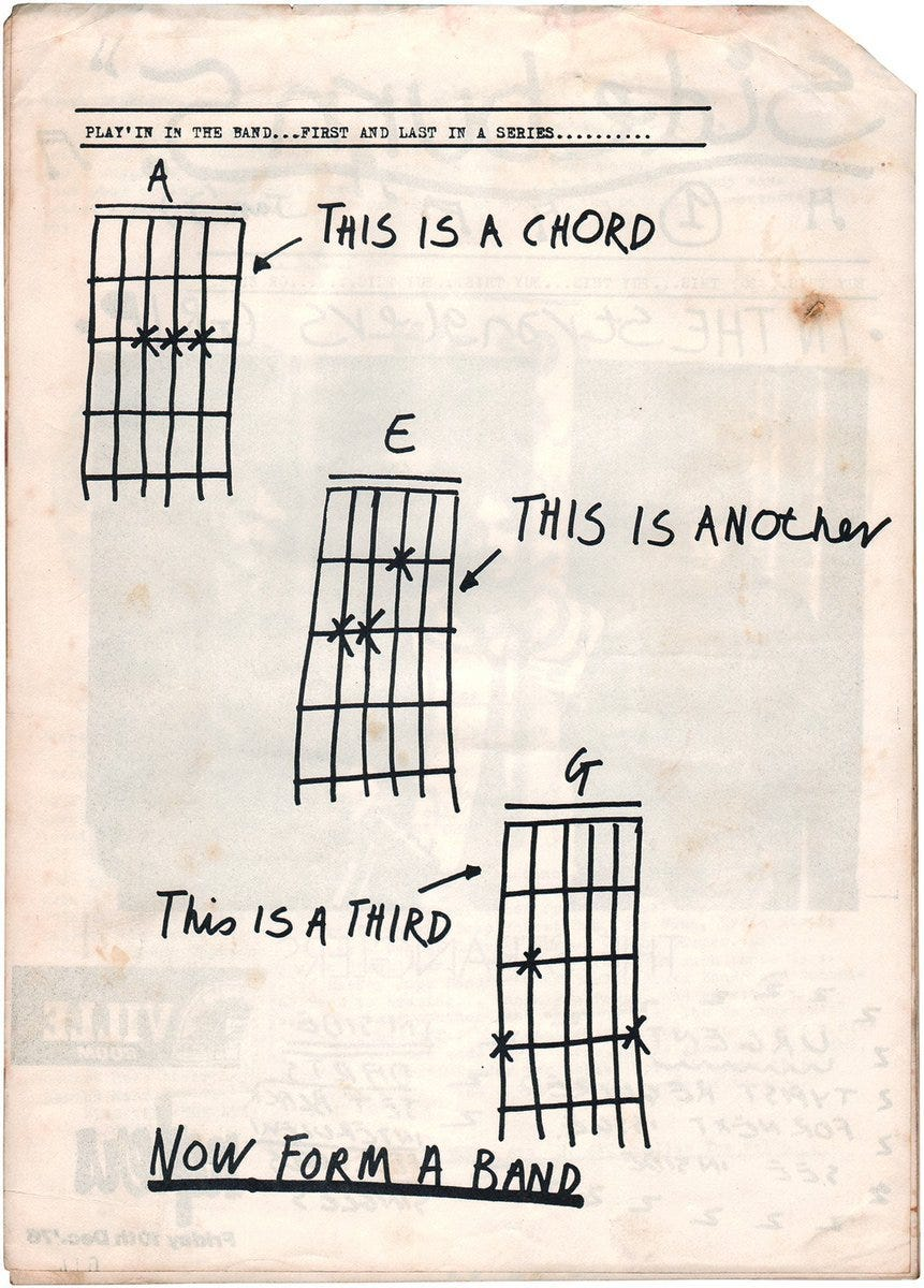 """""""This is a chord. This is another. This is a third. Now form a band."""" """"""""There's an illustration from a fanzine called Sideburn #1, which was a drawing made by Tony Moon just to fill the space. It's a drawing of three guitar chords and it says, 'now..."""