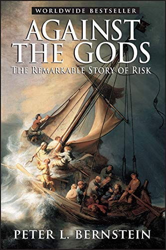 Amazon.com: Against the Gods: The Remarkable Story of Risk (8601401203407):  Bernstein, Peter L.: Books
