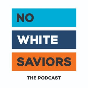 No White Saviors podcast artwork