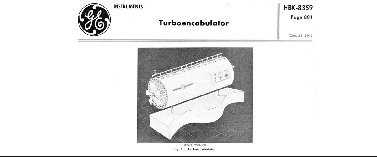 turbo encabulator product data sheet produced by engineers at General Electric - blog header image
