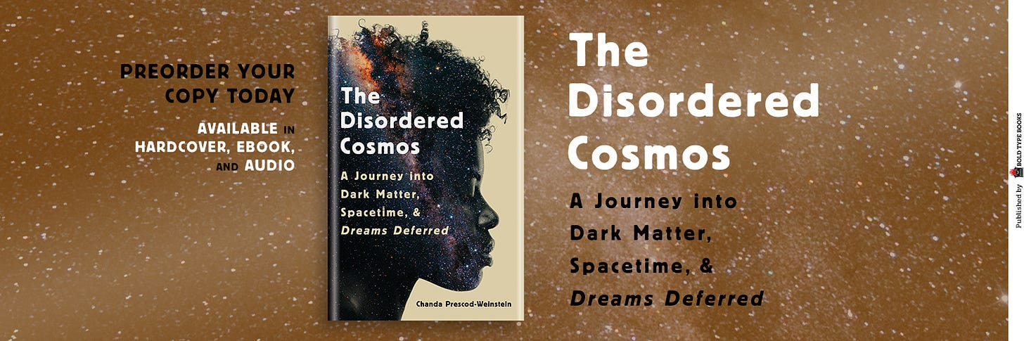 """image with The Disordered Cosmos: A Journey into Dark Matter, Spacetime, and Dreams deferred cover, title, and """"preorder your copy today. available in hardcover, ebook, and audio."""""""