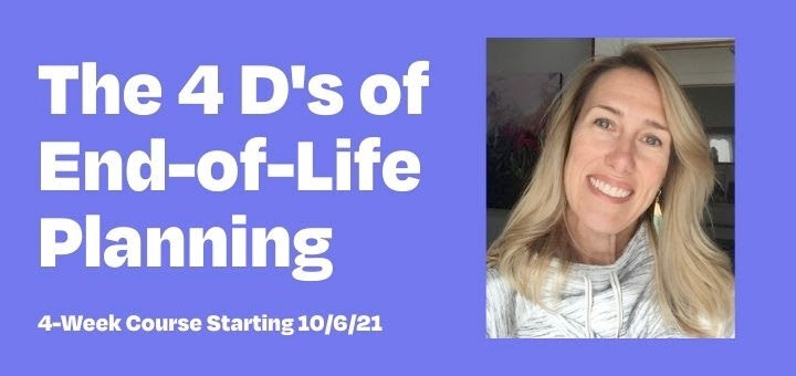 The 4 D's of End-of-Life Planning, with photo of Liz Lightner