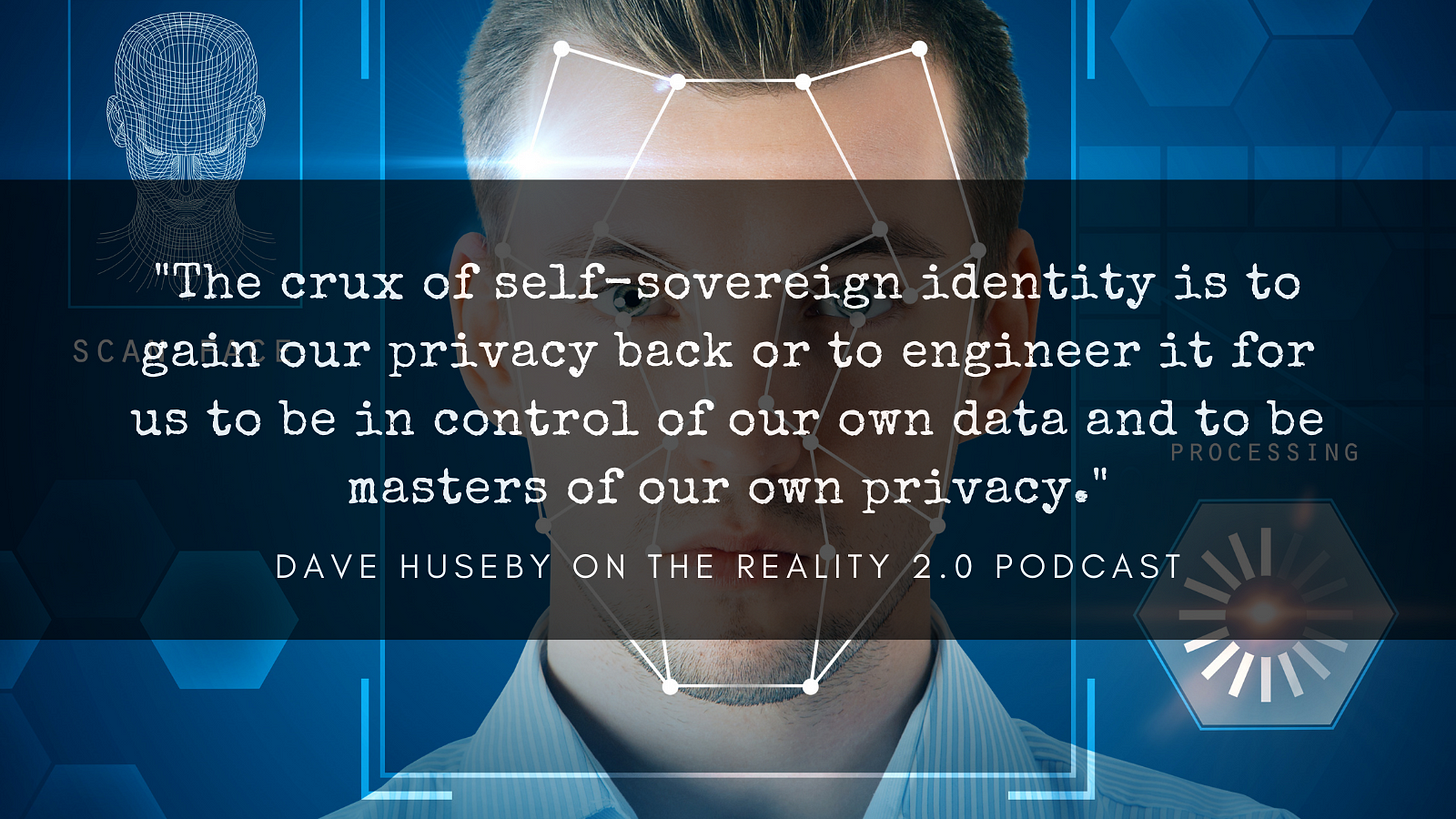 """""""The crux of self-sovereign identity is to gain our privacy back or to engineer it for us to be in control of our own data and to be masters of our own privacy."""""""