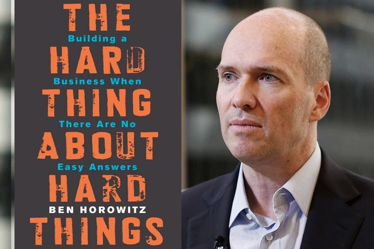 The hard thing about hard things. Ben Horowitz from A16Z and previously… |  by Gaurav C | Book Summaries