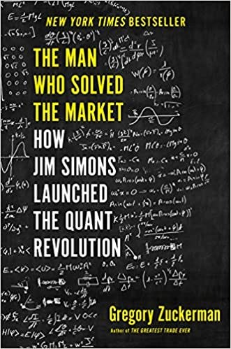 The Man Who Solved the Market: How Jim Simons Launched the Quant ...