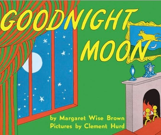 Goodnight Moon by Margaret Wise Brown with Pictures by Clement Hurd.