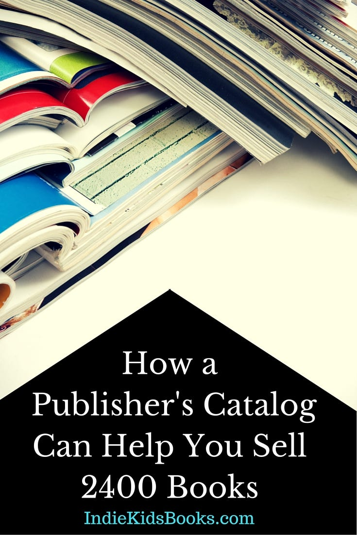 Can a simple publisher's catalog help sell books? Yes! Mine helped me sell 2400 books. | IndieKidsBooks.com