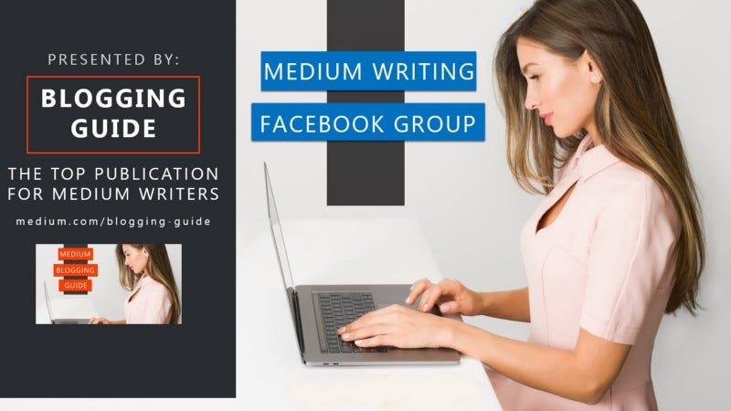 medium facebook group, medium writer group, medium facebook groups, medium writer support, medium writers, medium writing