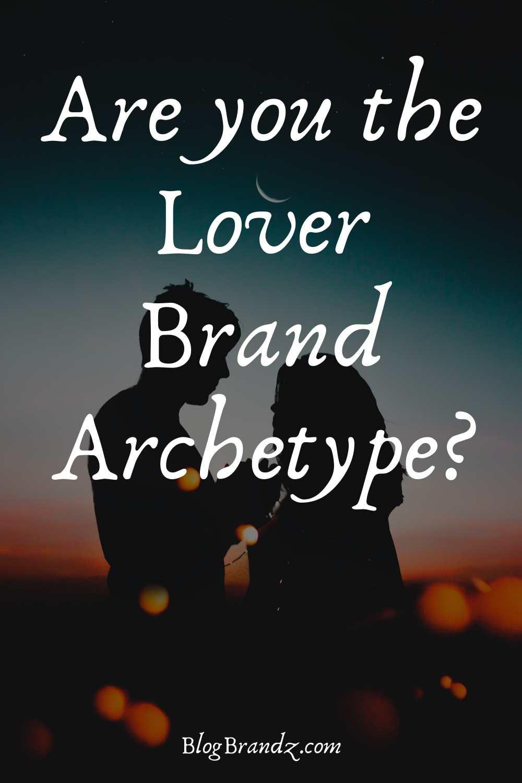 Brand Archetype Lover
