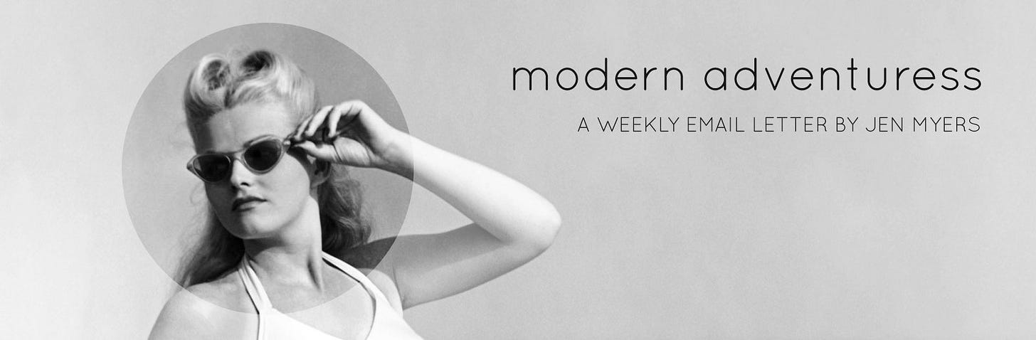 Modern Adventuress: A Weekly Email Letter by Jen Myers