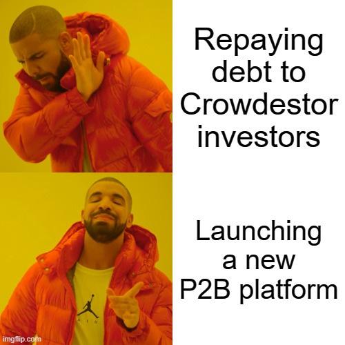 Drake Hotline Bling Meme |  Repaying debt to Crowdestor investors; Launching a new P2B platform | image tagged in memes,drake hotline bling | made w/ Imgflip meme maker