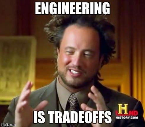 Image result for tradeoffs meme