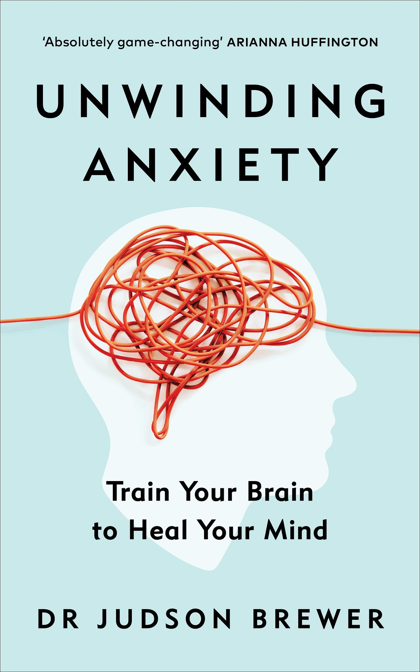 Book cover of Unwinding Anxiety by Dr. Judson Brewer