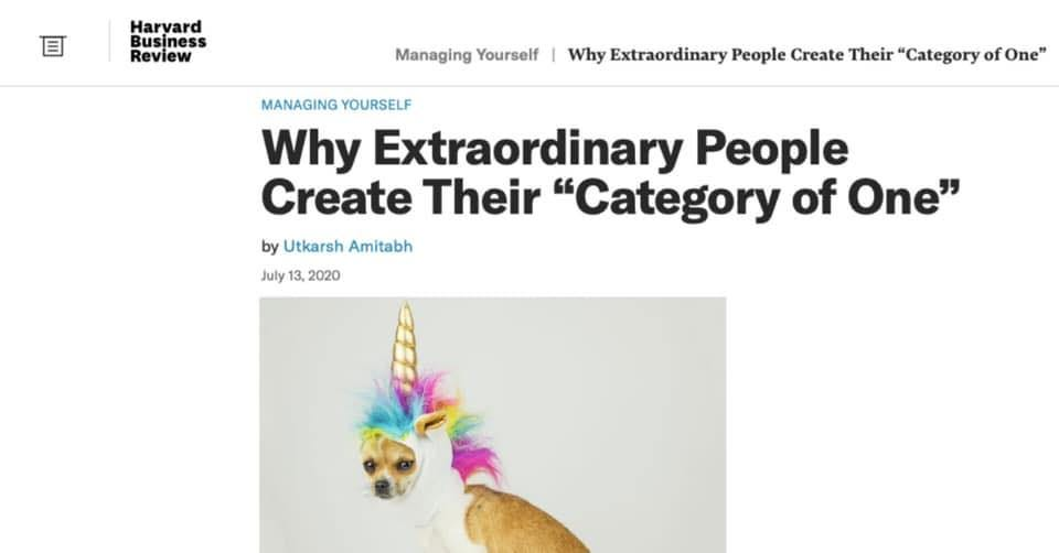 "Image may contain: text that says 'Harvard Business Review Managing Yourself Why Extraordinary People Create Their ""Category of One"" MANAGING YOURSELF Why Extraordinary People Create Their ""Category of One"" by Utkarsh Amitabh July 13, 2020'"