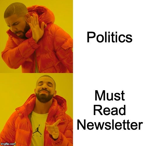 Drake Hotline Bling Meme | Politics Must Read Newsletter | image tagged in memes,drake hotline bling | made w/ Imgflip meme maker