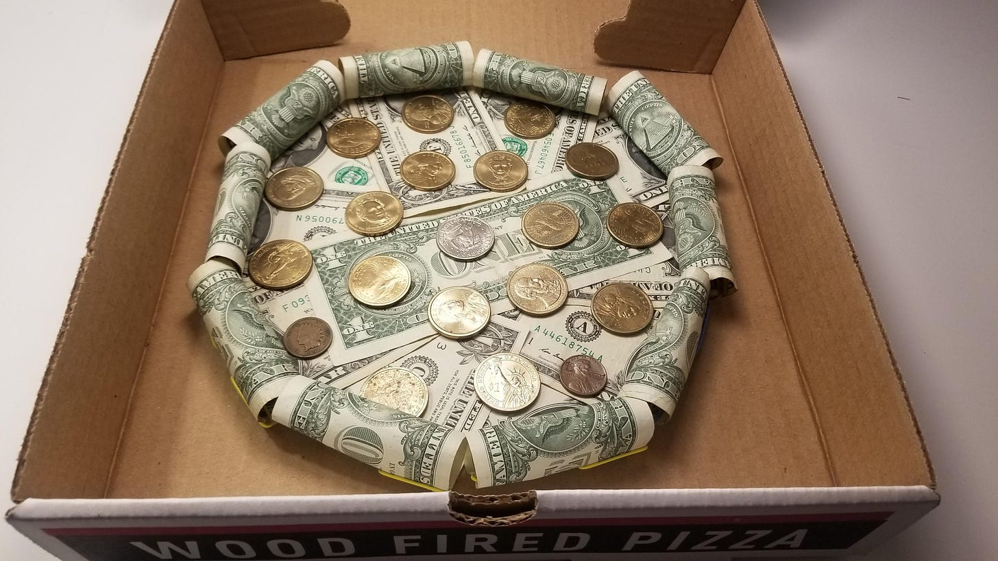 This Money Pizza My Grandfather Made For Me : mildlyinteresting