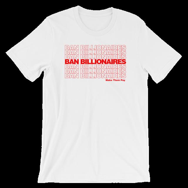 """ban billionaires"" t-shirt"