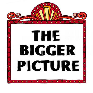 The Bigger Picture